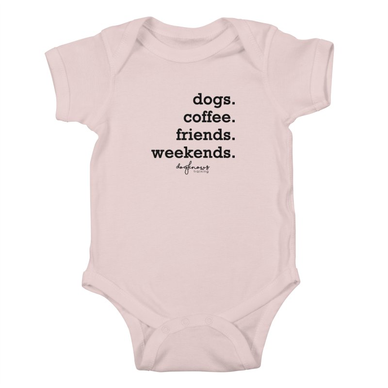 dogs. coffee. friends. weekends. Kids Baby Bodysuit by DogKnows Shop