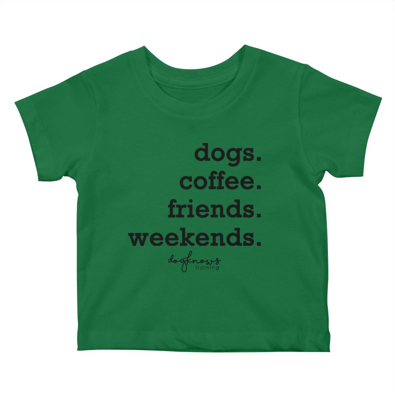 dogs. coffee. friends. weekends. Kids Baby T-Shirt by DogKnows Shop