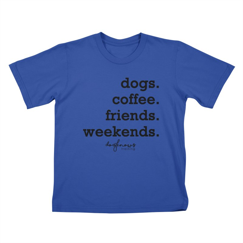 dogs. coffee. friends. weekends. Kids T-Shirt by DogKnows Shop