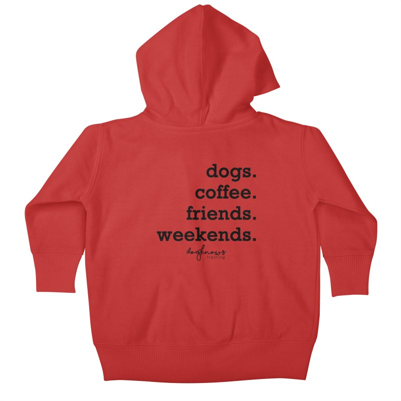 dogs. coffee. friends. weekends. Kids Baby Zip-Up Hoody by DogKnows Shop