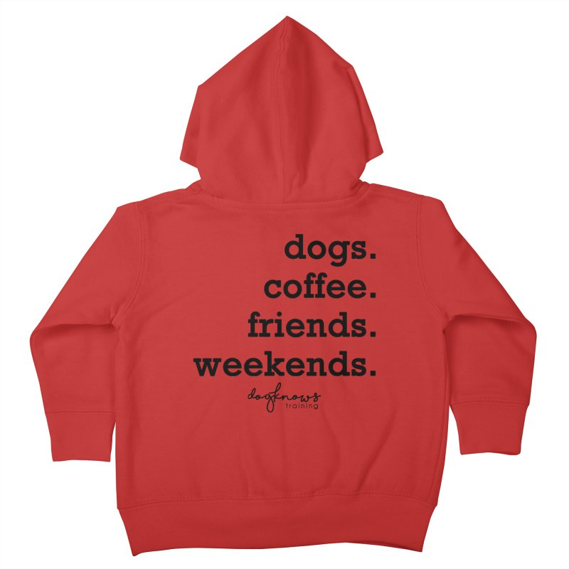 dogs. coffee. friends. weekends. Kids Toddler Zip-Up Hoody by DogKnows Shop