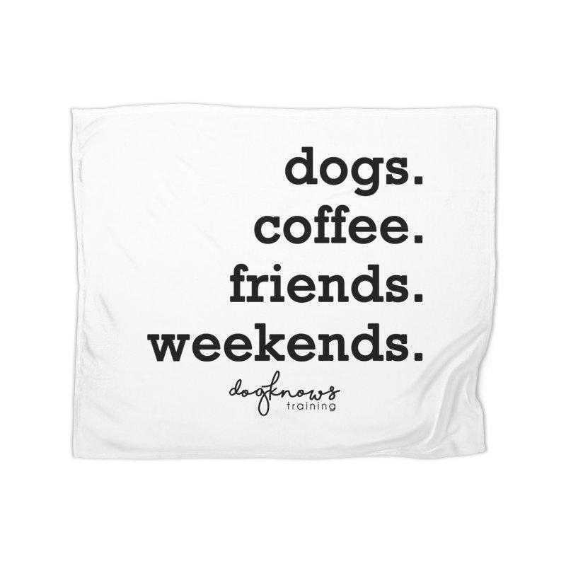 dogs. coffee. friends. weekends. Home Fleece Blanket Blanket by DogKnows Shop