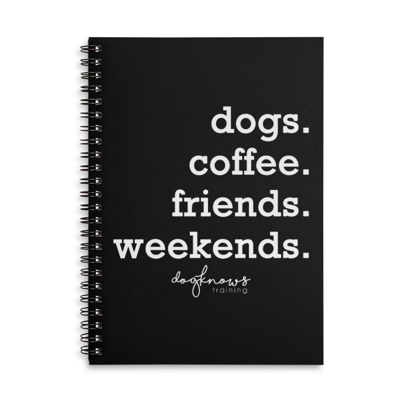dogs. coffee. friends. weekends. Accessories Lined Spiral Notebook by DogKnows Shop
