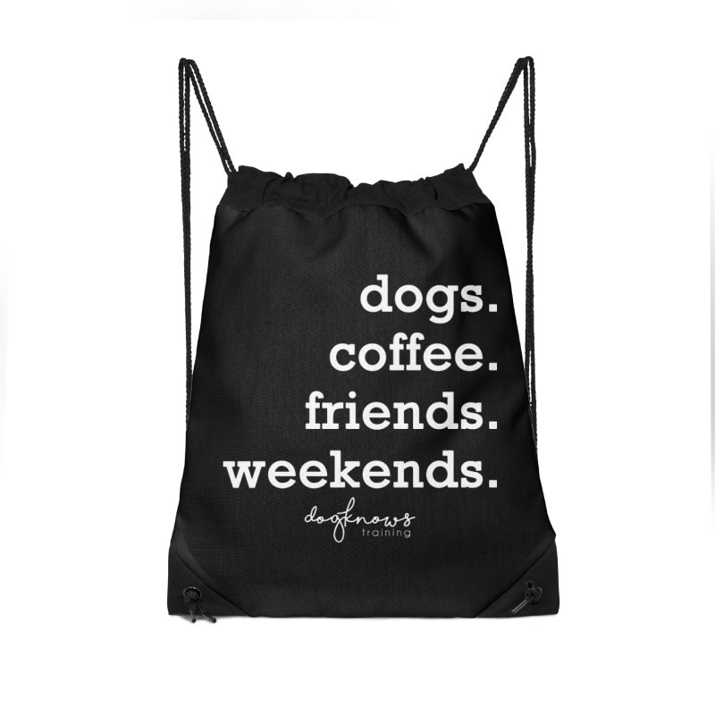 dogs. coffee. friends. weekends. Accessories Drawstring Bag Bag by DogKnows Shop