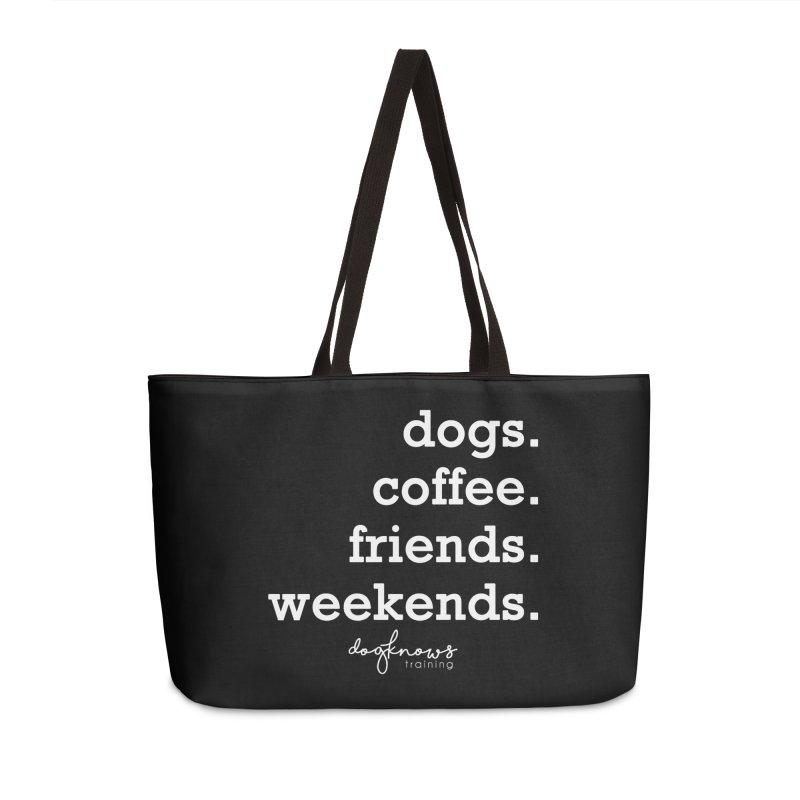 dogs. coffee. friends. weekends. Accessories Weekender Bag Bag by DogKnows Shop