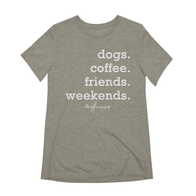 dogs. coffee. friends. weekends. Women's Extra Soft T-Shirt by DogKnows Shop