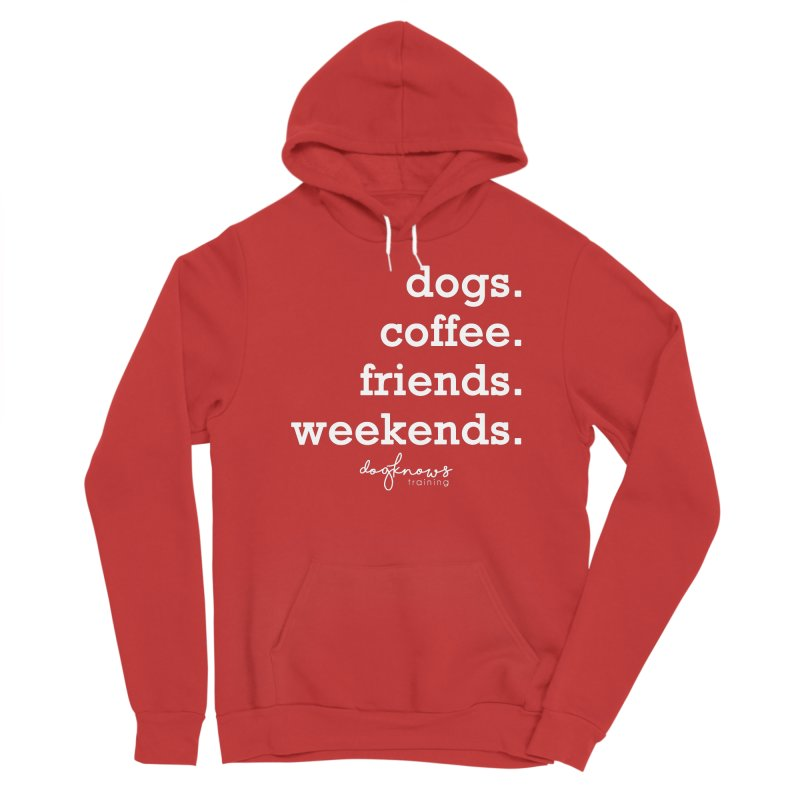dogs. coffee. friends. weekends. Women's Pullover Hoody by DogKnows Shop
