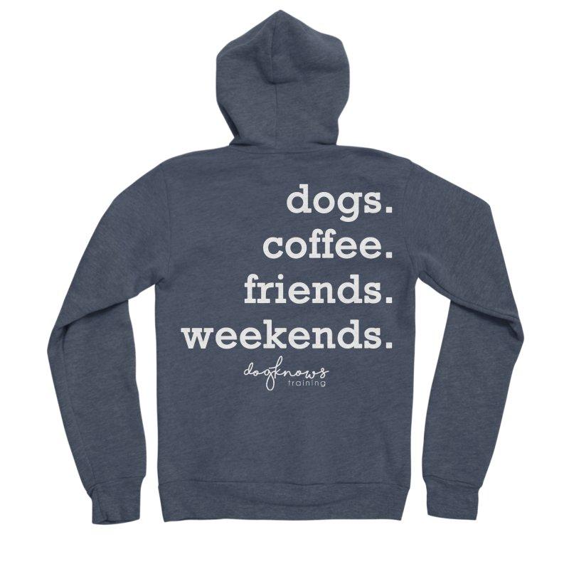 dogs. coffee. friends. weekends. Women's Sponge Fleece Zip-Up Hoody by DogKnows Shop