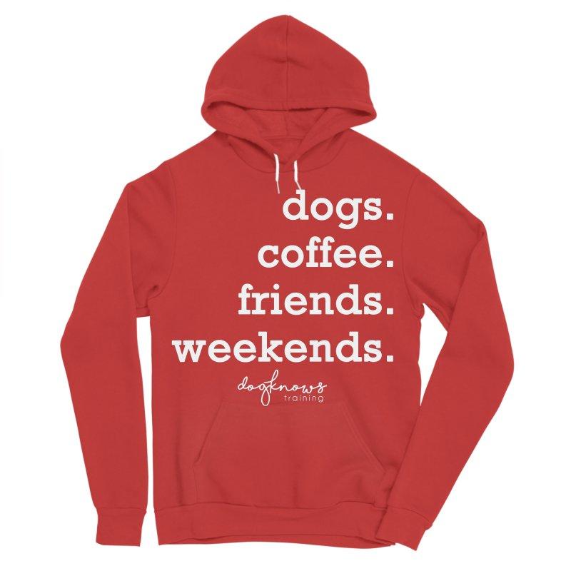 dogs. coffee. friends. weekends. Women's Sponge Fleece Pullover Hoody by DogKnows Shop
