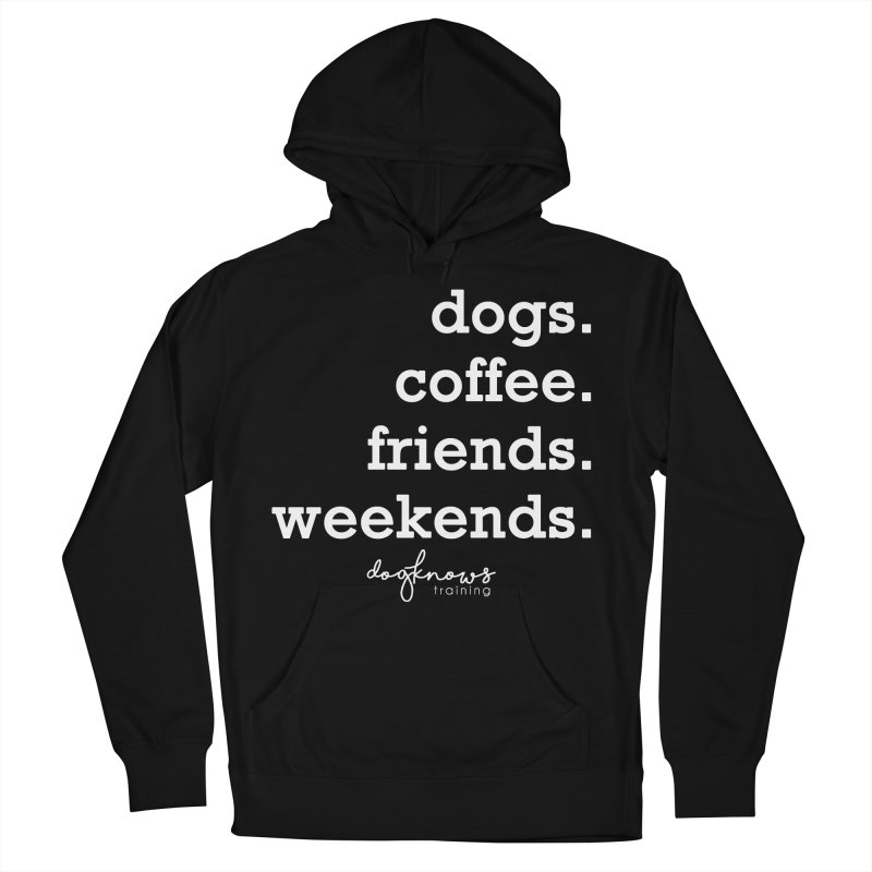 dogs. coffee. friends. weekends. Men's French Terry Pullover Hoody by DogKnows Shop