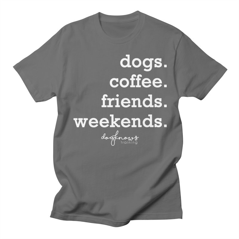 dogs. coffee. friends. weekends. Men's T-Shirt by DogKnows Shop