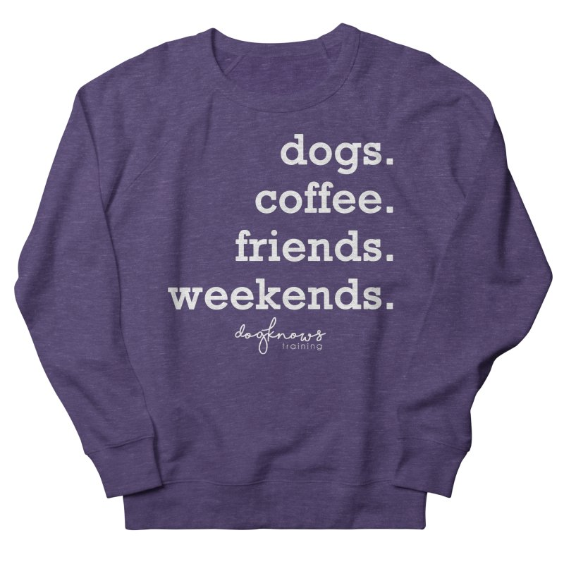 dogs. coffee. friends. weekends. Men's French Terry Sweatshirt by DogKnows Shop