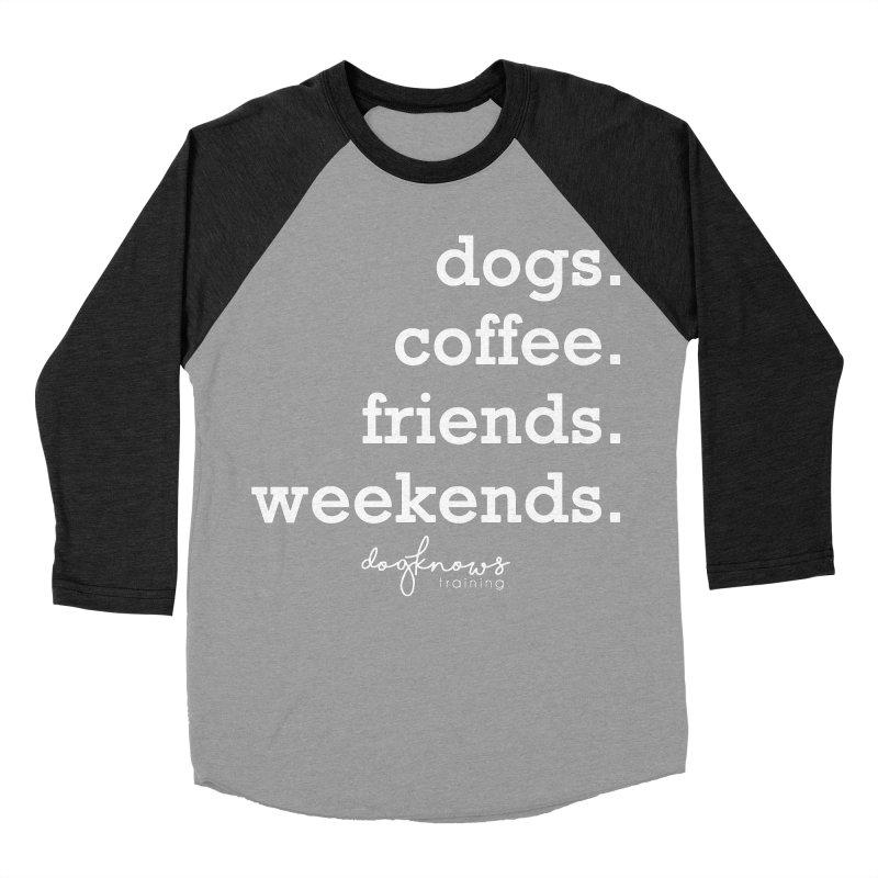 dogs. coffee. friends. weekends. Men's Baseball Triblend Longsleeve T-Shirt by DogKnows Shop