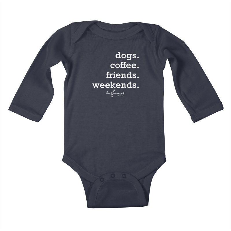 dogs. coffee. friends. weekends. Kids Baby Longsleeve Bodysuit by DogKnows Shop