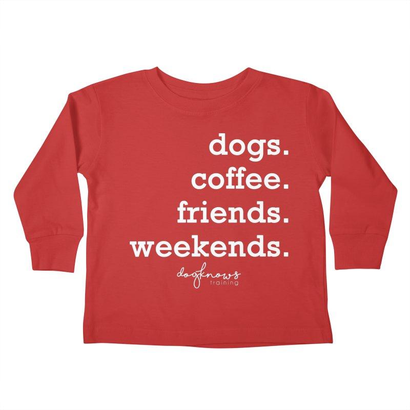 dogs. coffee. friends. weekends. Kids Toddler Longsleeve T-Shirt by DogKnows Shop