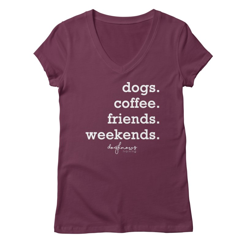 dogs. coffee. friends. weekends. Women's Regular V-Neck by DogKnows Shop