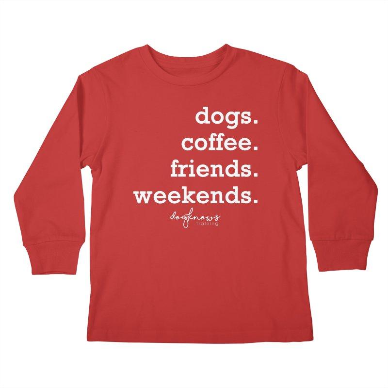dogs. coffee. friends. weekends. Kids Longsleeve T-Shirt by DogKnows Shop