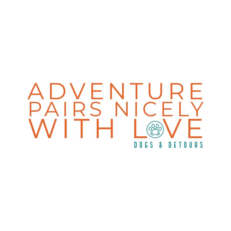 Adventure + Love Women's Tank by Dogs & Detours