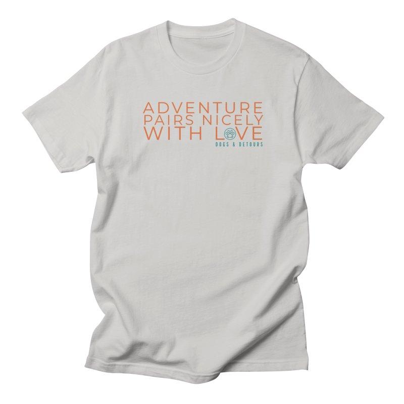 Adventure + Love Men's T-Shirt by Dogs & Detours