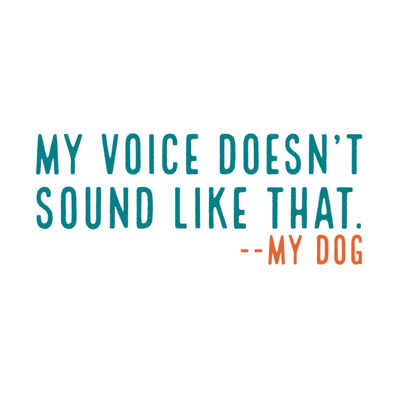 Not My Voice Men's T-Shirt by Dogs & Detours