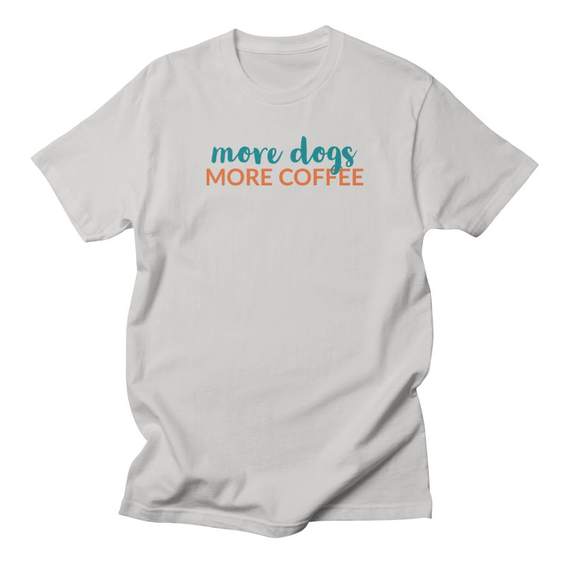 More Coffee Men's T-Shirt by Dogs & Detours