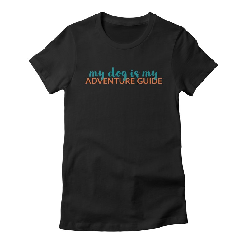 Adventure Guide Women's T-Shirt by Dogs & Detours