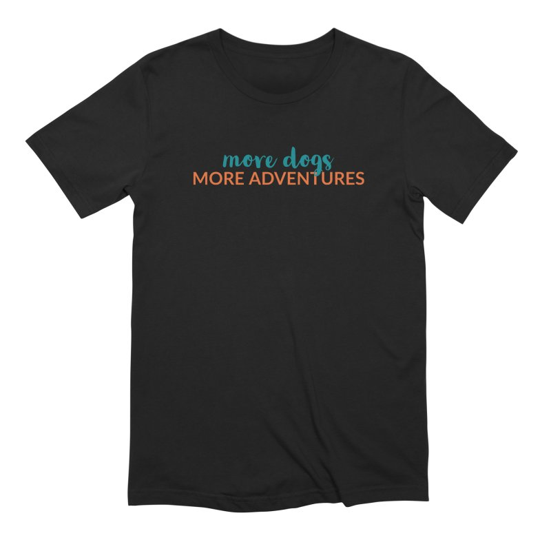 More Adventures Men's T-Shirt by Dogs & Detours