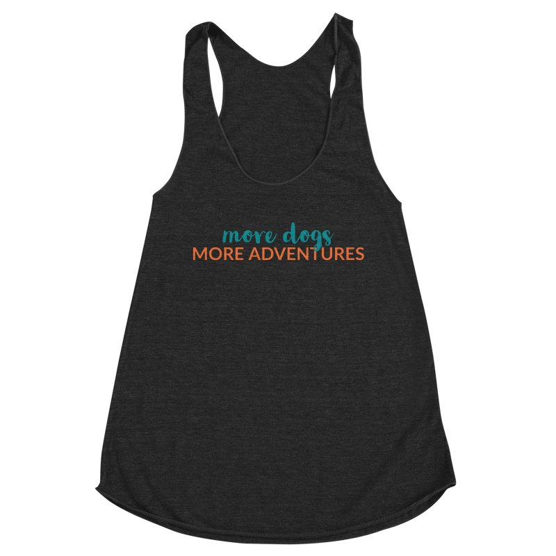 More Adventures Women's Tank by Dogs & Detours
