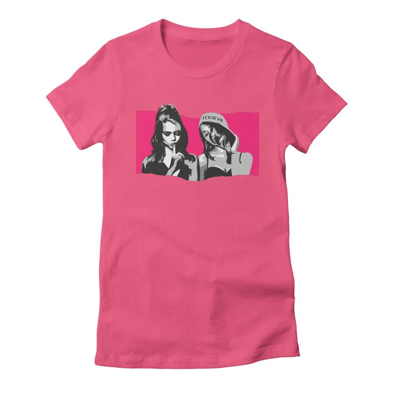 FCK4EVR Women's T-Shirt by DolceQ's Artist Shop
