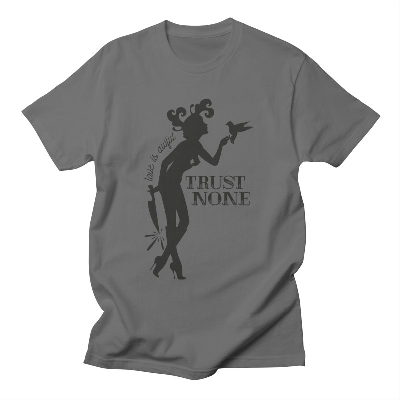 Trust None Men's T-Shirt by DolceQ's Artist Shop