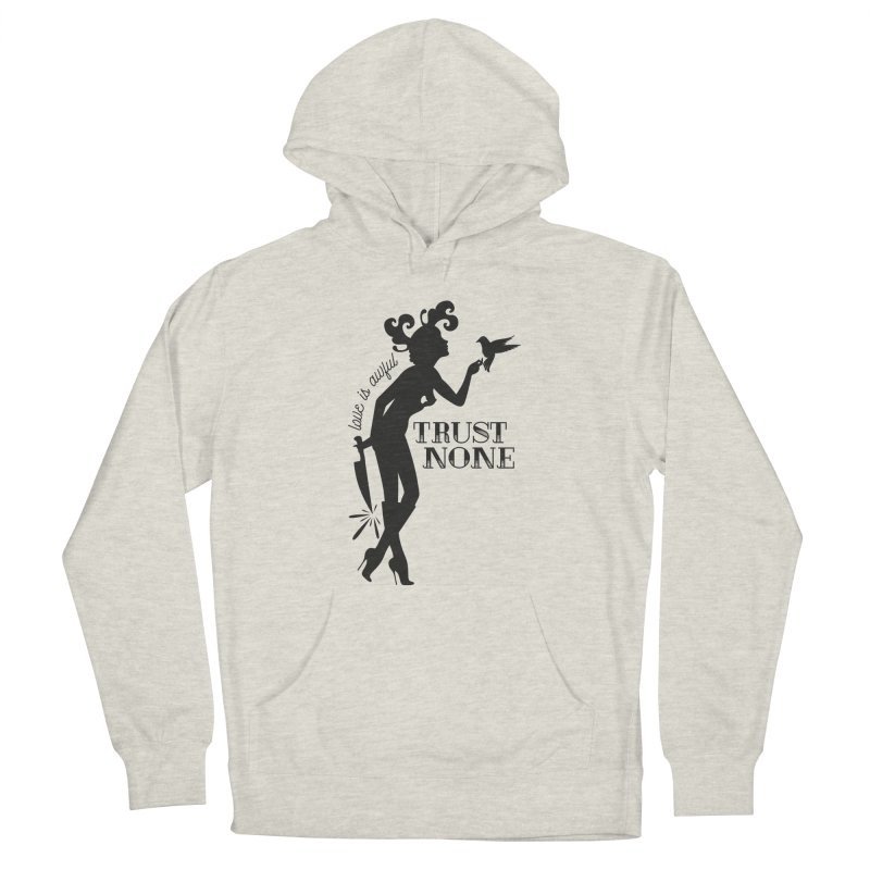 Trust None Women's Pullover Hoody by DolceQ's Artist Shop