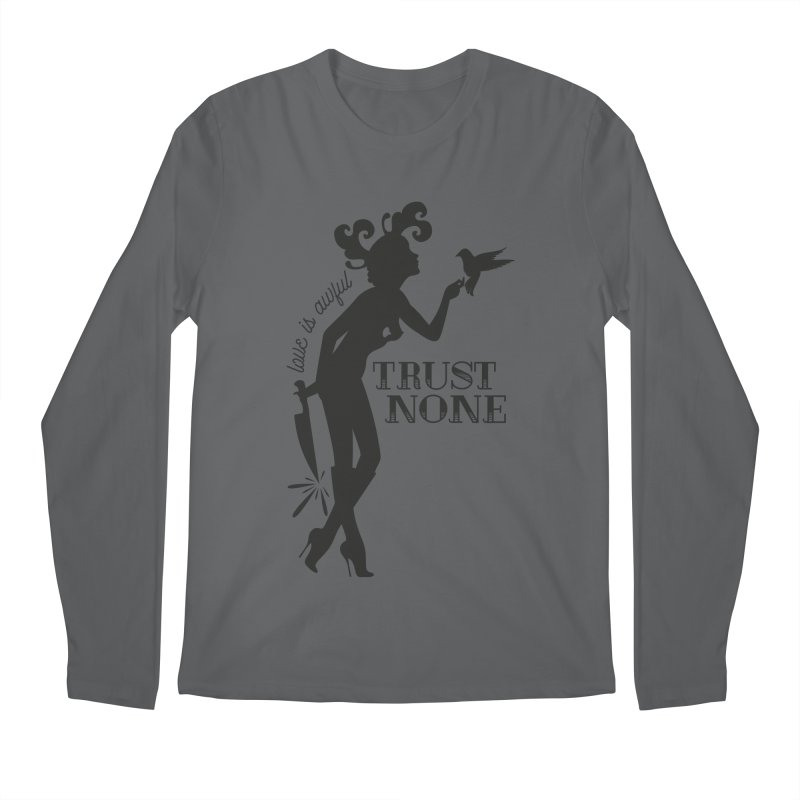 Trust None Men's Longsleeve T-Shirt by DolceQ's Artist Shop