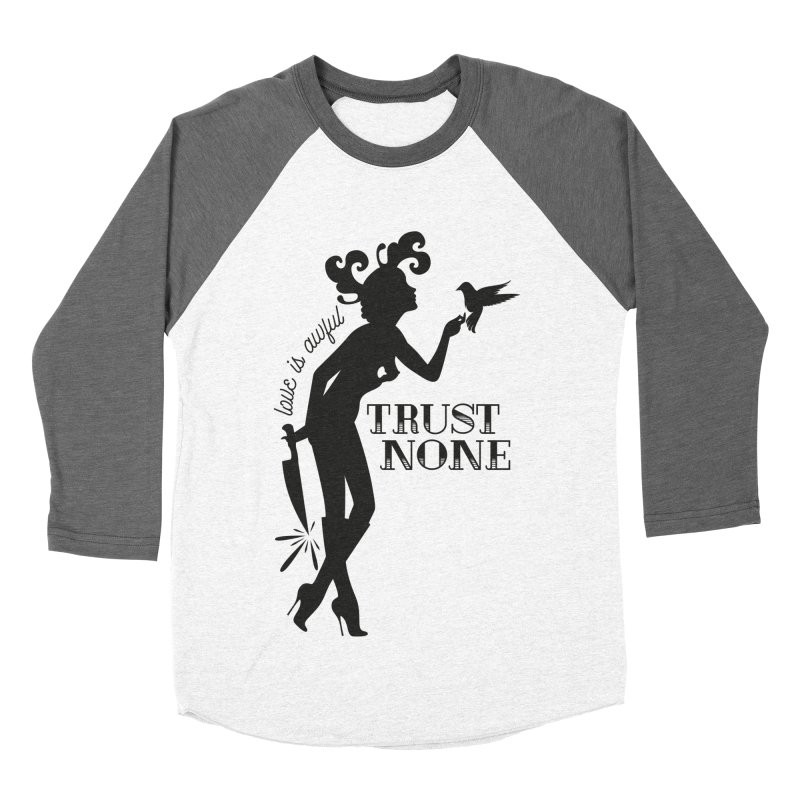 Trust None Women's Baseball Triblend T-Shirt by DolceQ's Artist Shop