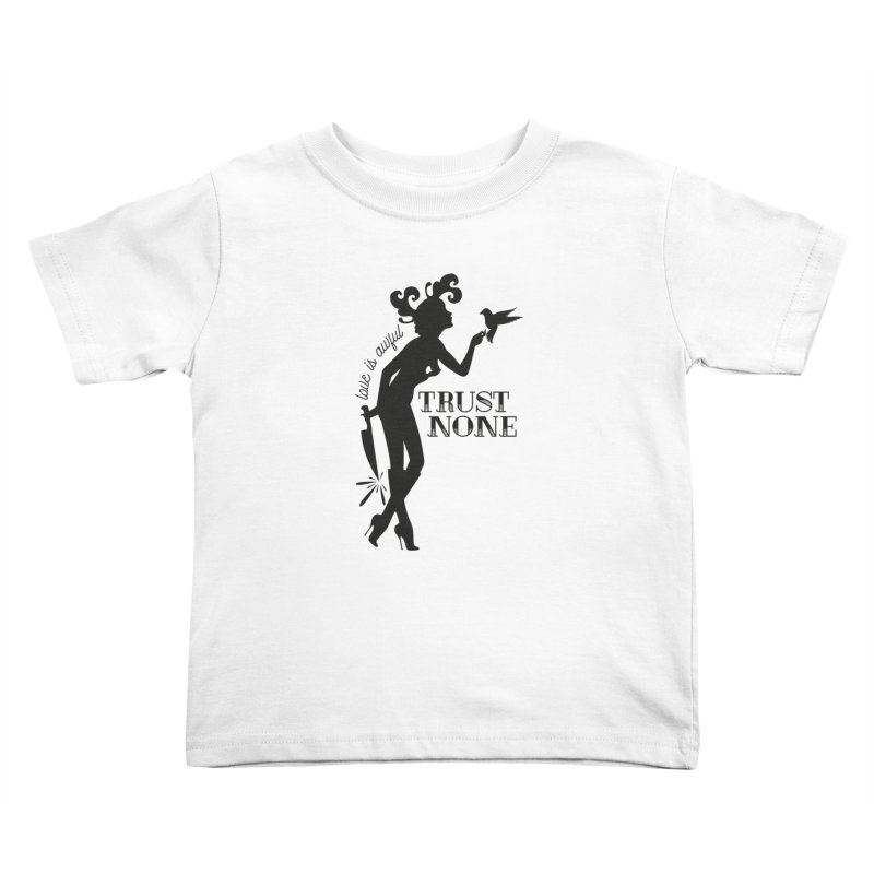 Trust None Kids Toddler T-Shirt by DolceQ's Artist Shop