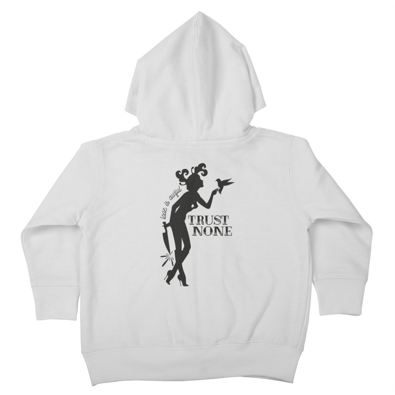 Trust None Kids Toddler Zip-Up Hoody by DolceQ's Artist Shop