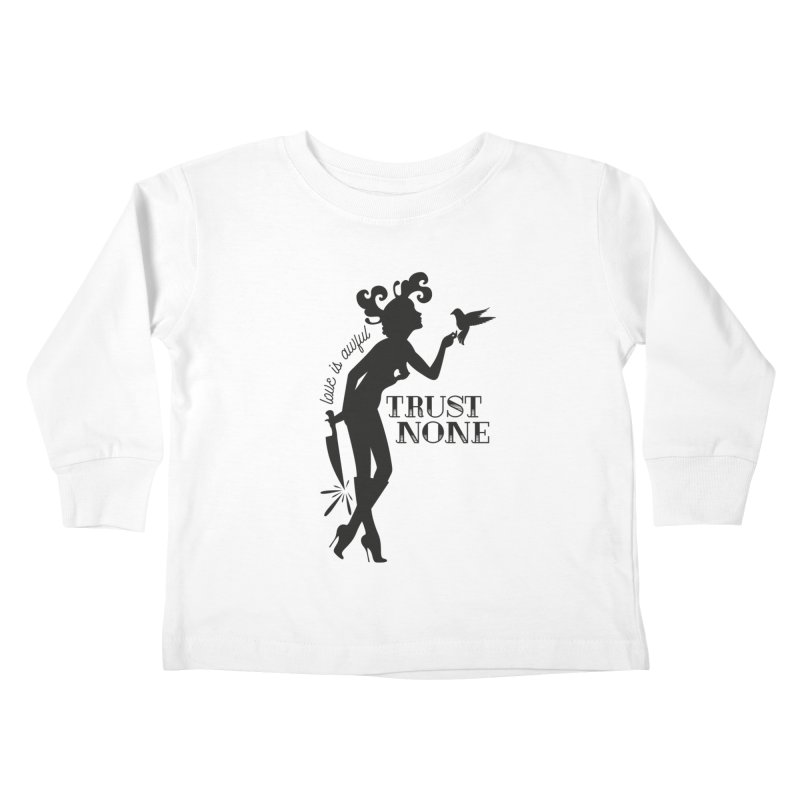 Trust None Kids Toddler Longsleeve T-Shirt by DolceQ's Artist Shop