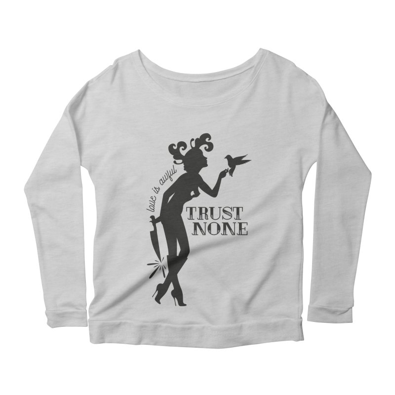 Trust None Women's Scoop Neck Longsleeve T-Shirt by DolceQ's Artist Shop