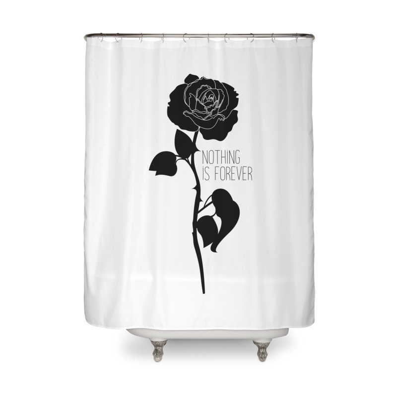 Nothing 4EVR Home Shower Curtain by DolceQ's Artist Shop