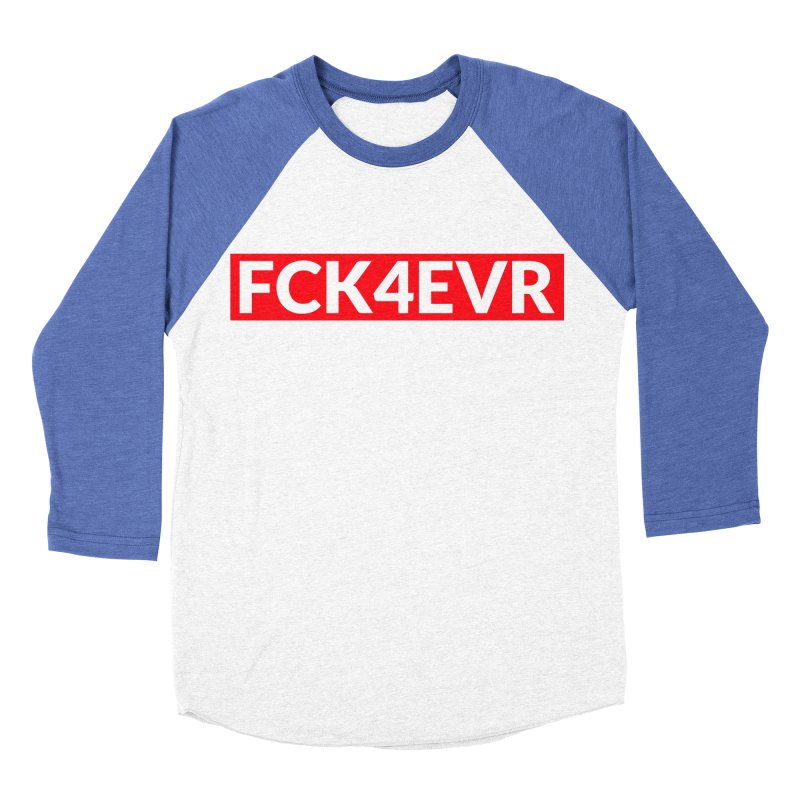 FCK4EVR Women's Baseball Triblend Longsleeve T-Shirt by DolceQ's Artist Shop