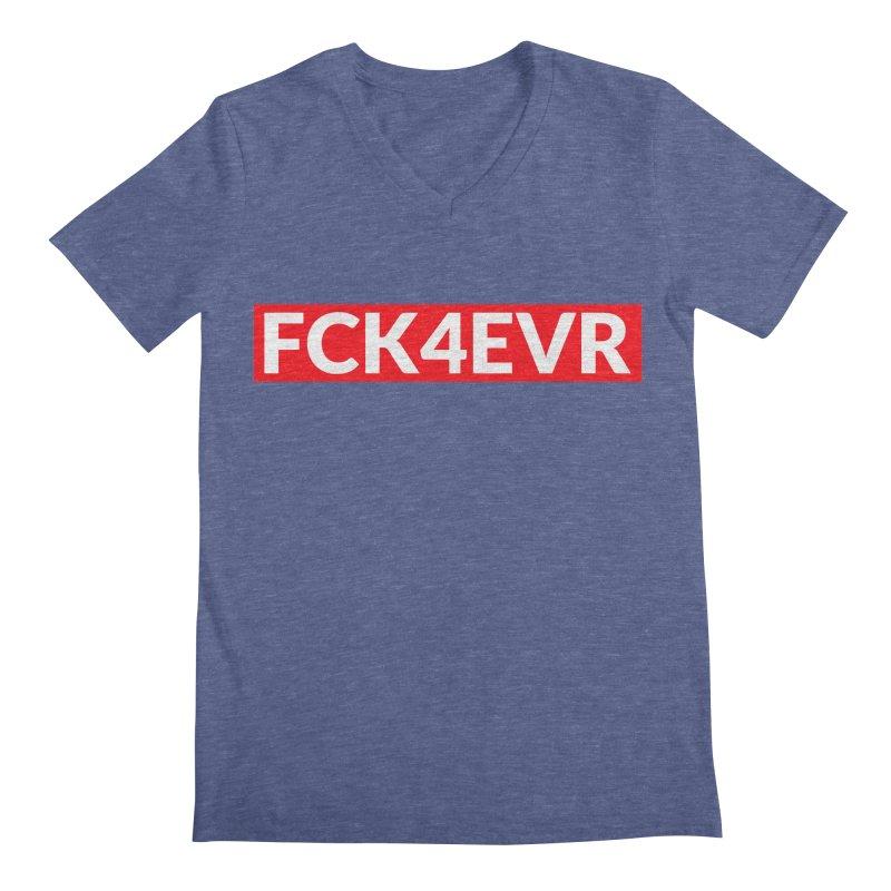 FCK4EVR Men's V-Neck by DolceQ's Artist Shop