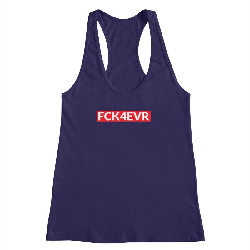 FCK4EVR Women's Racerback Tank by DolceQ's Artist Shop