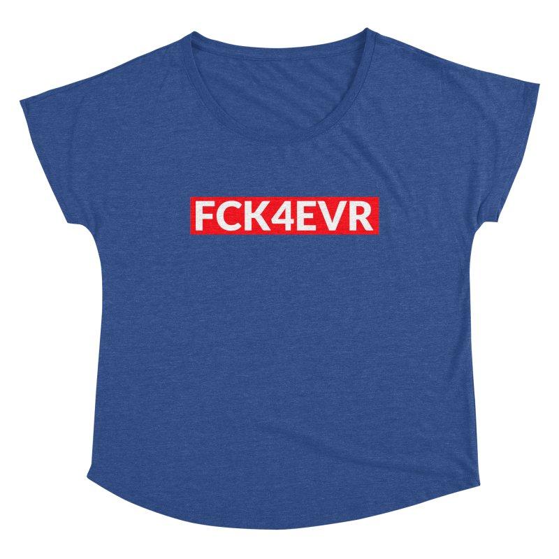 FCK4EVR Women's Scoop Neck by DolceQ's Artist Shop