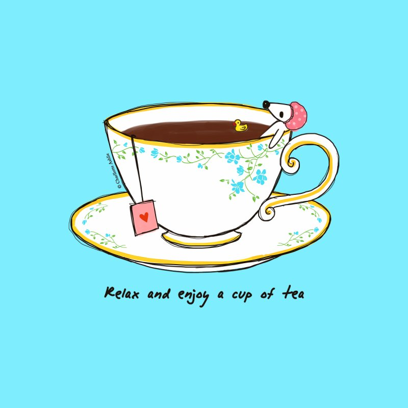 Relax & Enjoy a Cup of Tea None  by Dollgift by Charllotte Ashlie