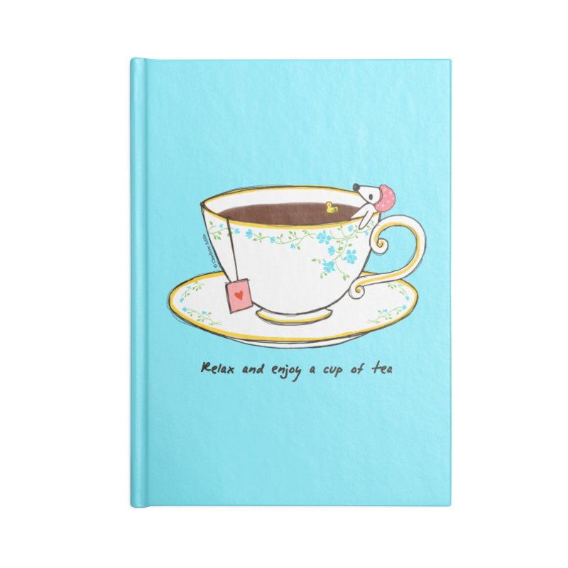 Relax & Enjoy a Cup of Tea Accessories Notebook by Dollgift by Charllotte Ashlie