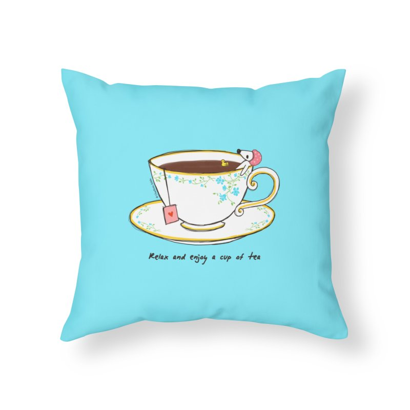 Relax & Enjoy a Cup of Tea Home Throw Pillow by Dollgift by Charllotte Ashlie