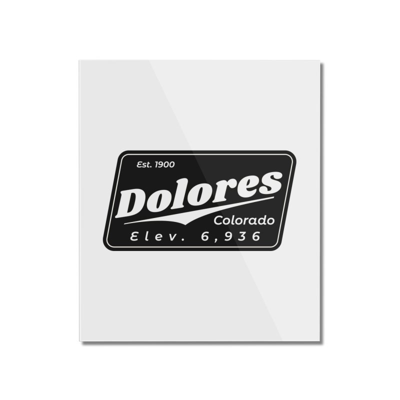 Dolores Beer Home Mounted Acrylic Print by dolores outfitters's Artist Shop