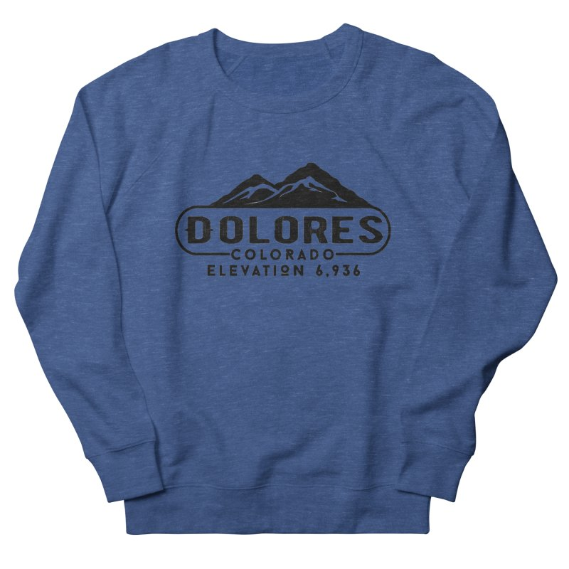 Dolores Colorado Women's French Terry Sweatshirt by dolores outfitters's Artist Shop