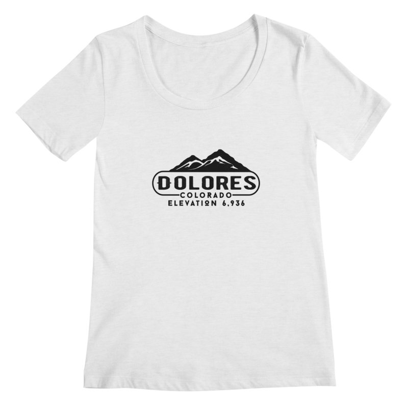 Dolores Colorado Women's Regular Scoop Neck by dolores outfitters's Artist Shop