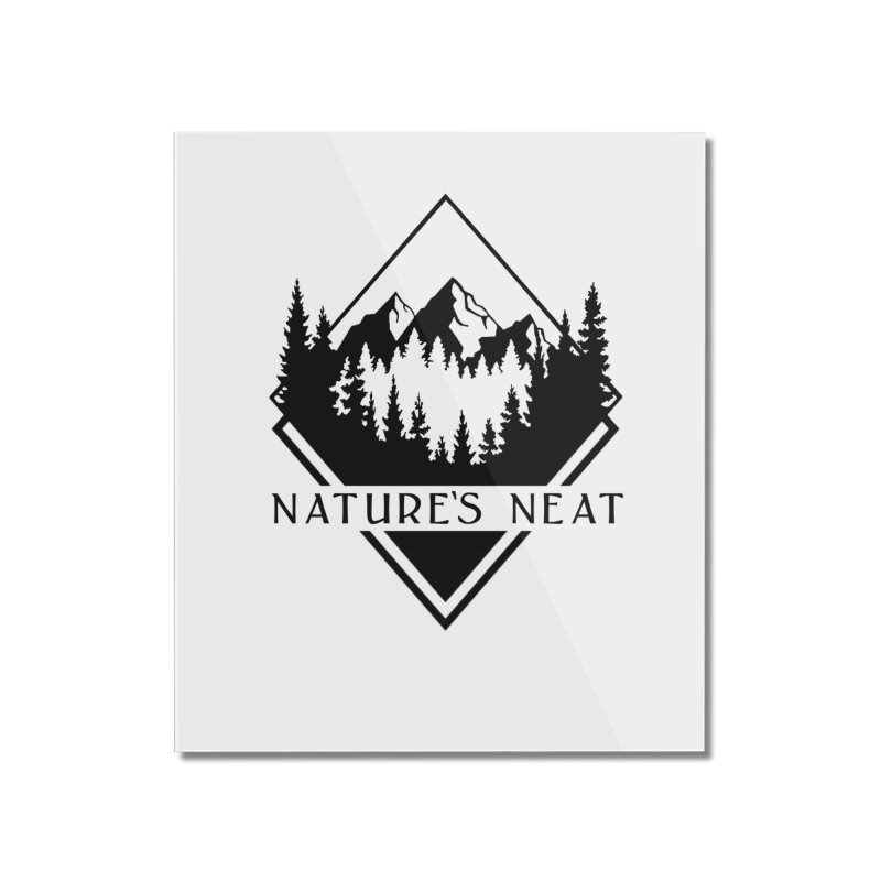 Nature's Neat Home Mounted Acrylic Print by dolores outfitters's Artist Shop