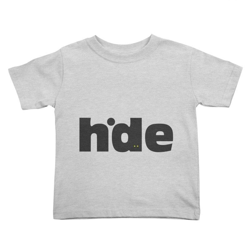 Hide Kids Toddler T-Shirt by DOMINATE'S Artist Shop